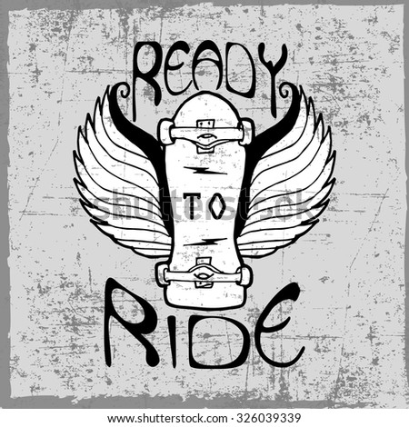 Ready to ride label with hand drawn skateboard, dusty background - stock vector