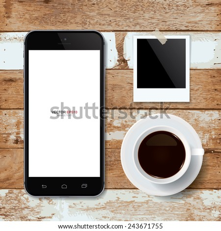 Realistic mobile phone with coffee cup and blank photo frame on wooden background. Vector illustration. - stock vector