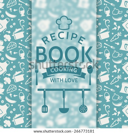 Recipe book. Cooking with love. Recipe card with silhouette culinary symbols and typographic badge. Vector background in blue and white colors. - stock vector