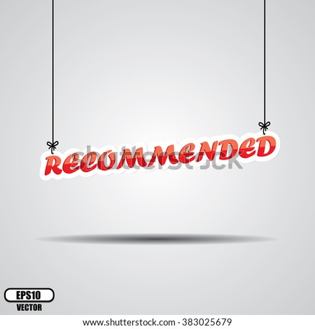 Recommended Sign Hanging On Gray Background - EPS.10 Vector - stock vector