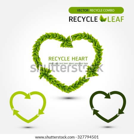 Recycle  Heart , recycle symbol , recycle , leaf , save world  - stock vector