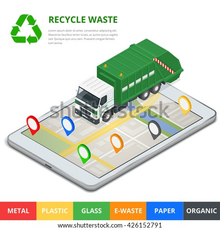 Recycle waste concept. Garbage disposal with gps navigation on city. Flat 3d vector isometric illustration - stock vector