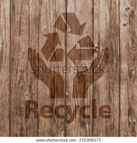 recycling ecological, environmental protection concept. recycle sign  isolated on realistic natural plank wood texture background. vector illustration - stock vector