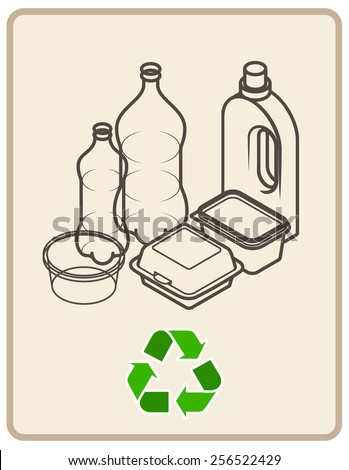 Recycling sign with an arrangement of plastic containers, bottles and tubs.  - stock vector