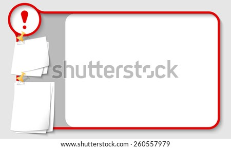 Red abstract frame for your text with exclamation mark and  papers for remark - stock vector