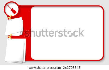 Red abstract frame for your text with screwdriver and  papers for remark - stock vector