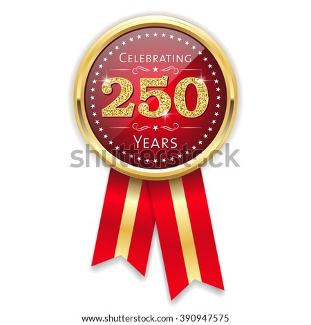 Red celebrating 250 years badge, rosette with gold border and ribbon