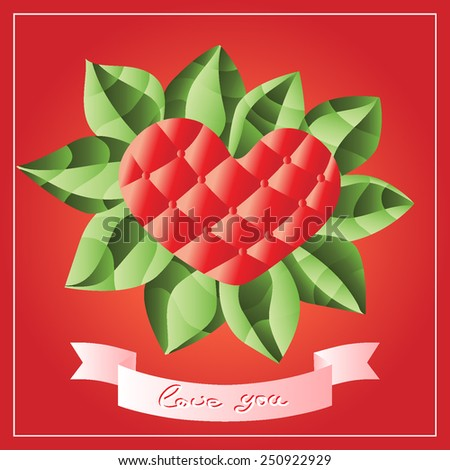 Red heart with leaves and ribbon - greetings card.  Beauty romantic print - stock vector
