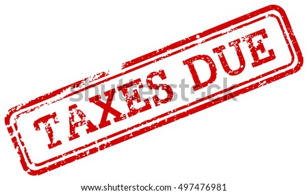 Red rubber stamp taxes due grunge stamp isolated on white background