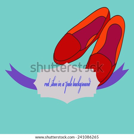 Red shoe, label, text in a pale azure background. Hand drawn. - stock vector