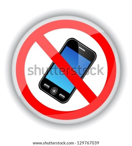 red sign banning cell phones. A sign on a white background