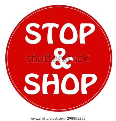 Red stamp with text Stop & Shop,vector illustration - stock vector