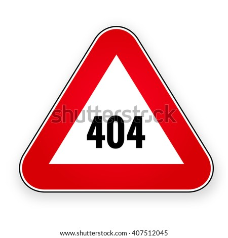 Red warning road sign 404. Template reports that the page is not found. Concept page 404. Error page not found. Vector. - stock vector