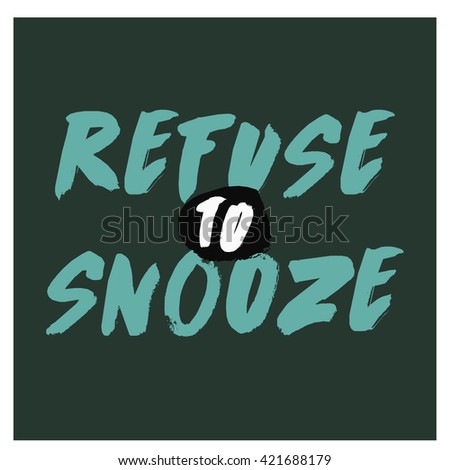 Refuse to Snooze (Vector Illustration Poster Design)
