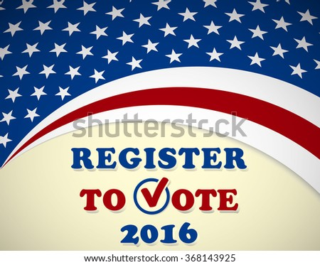 Register to vote - USA 2016 Presidential Election - template - stock vector