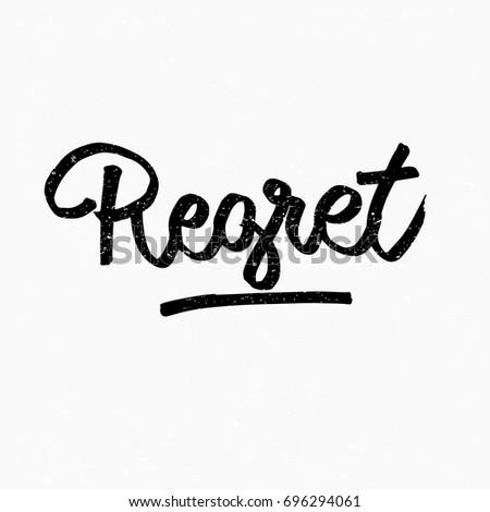 Regret Logo Ink Hand Lettering Modern Brush Calligraphy Handwritten Phrase Inspiration Graphic