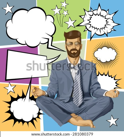 Relax concept. Vector hipster businessman in lotus pose meditating, with speech and thought bubbles - stock vector