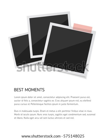 Remember every moment. Vector photo sticked down with paper tape. Empty retro photos on white background.