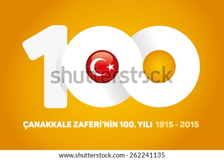 Republic of Turkey National Celebration Card, Turkey Flag and 100th Years - English: The 100th Anniversary of Canakkale Victory - Yellow Background - stock vector