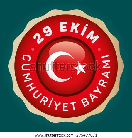 "Republic of Turkey National Celebration Card, Typographic Badge. Turkish flag symbol- English ""October 29, Republic Day"" Green Background - stock vector"