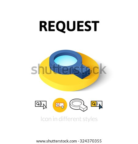 Request icon, vector symbol in flat, outline and isometric style - stock vector