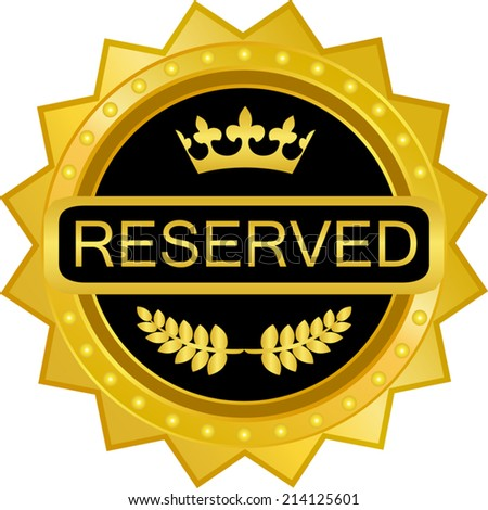 Reserved Gold Badge - stock vector