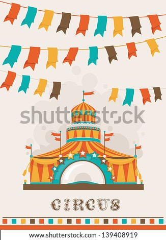 Retro circus poster with a big top. Frame with space for text. Decoration vector illustration - stock vector