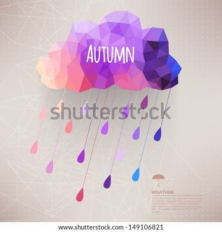 Retro cloud with rain symbol  hipster background made of triangles Retro background with rain drop pattern.Label design. Square composition with geometric shapes.Weather backdrop. Autumn template. - stock vector