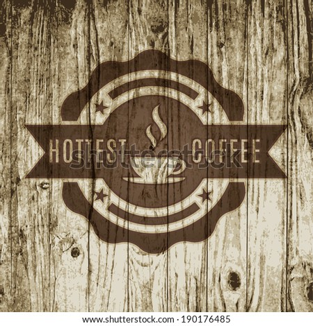 Retro coffee label on on vintage wood texture - stock vector