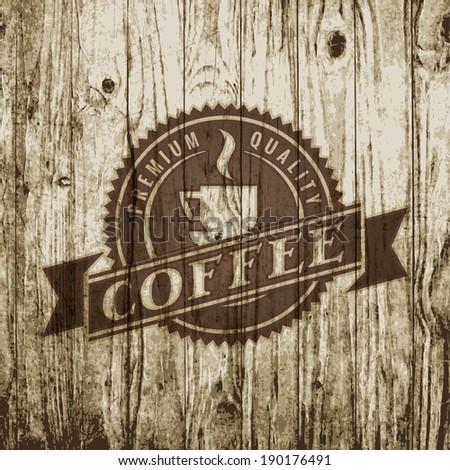 Retro coffee label on on vintage wood texture - stock vector