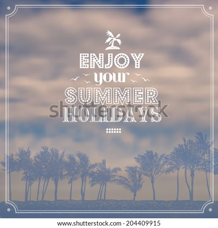 """Retro design """"Enjoy your summer holidays""""with silhouette palms and cloudy sky. typography vector illustration.  - stock vector"""