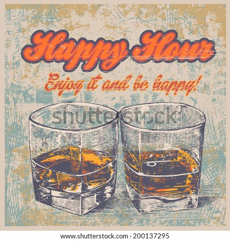 Retro design Happy Hour drink with whiskey in two glasses. typographical background. vector illustration. grunge effect in separate layer.  - stock vector