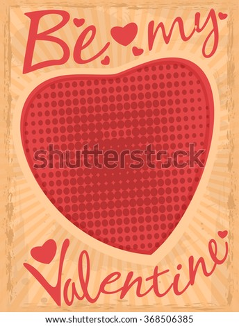 Retro greeting card for Valentine's Day. Vintage greeting card with the big red heart and greeting inscription. Be my Valentine. Handwritten inscription. Grunge background. lettering. - stock vector