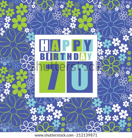 Retro Happy birthday card on floral background. Happy birthday 70 years. Gift card. Vector illustration - stock vector