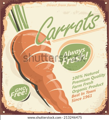 Retro metal sign for farm fresh carrots. Vintage poster design with juicy carrot.  No transparency and no gradients used.  - stock vector