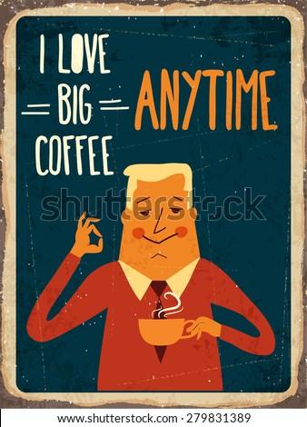 "Retro metal sign ""i love big coffee"", eps10 vector format - stock vector"