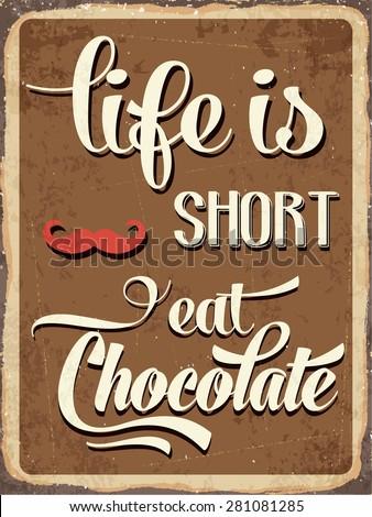 "Retro metal sign ""Life is short, eat chocolate"", eps10 vector format - stock vector"
