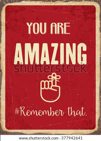 "Retro metal sign "" You are amazing. Remember that."", eps10 vector format - stock vector"