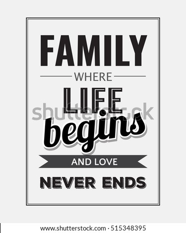 "Retro motivational quote. "" Family where life begins and love never ends"" . Vector illustration"