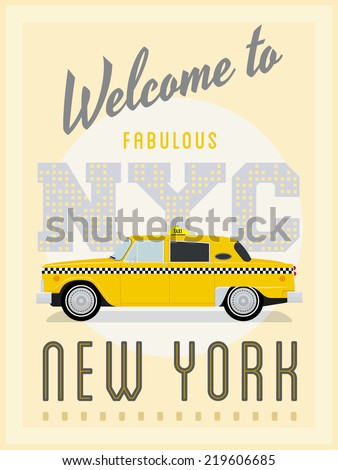 Retro New York Taxi Poster Vector Illustration. Advertising New York with vintage yellow taxi cab. - stock vector