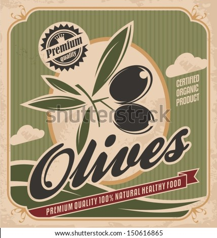 Retro olive poster design concept. Vintage vector design for premium quality certified organic product. 100 % natural healthy food label template on old paper texture background. - stock vector