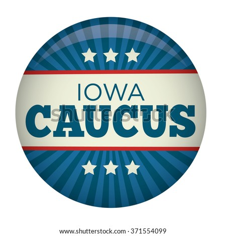 Retro or Vintage Style Iowa Caucus Campaign Election Pin Button or Badge.  The Iowa Caucus Shows Who Will Continue with Their Presidential Candidacy. - stock vector