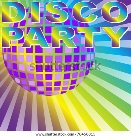 Retro Party Background - Disco Party Sign and Disco Ball on Multicolor Background - vector - stock vector