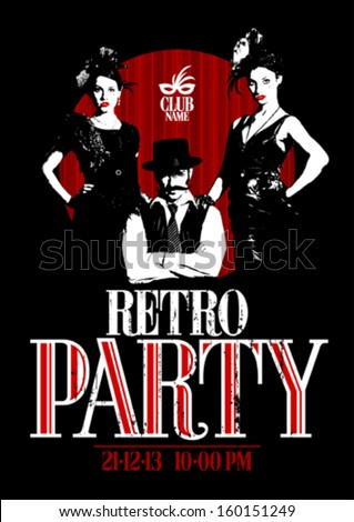 Retro party design with old-fashioned girls and man gangster. - stock vector