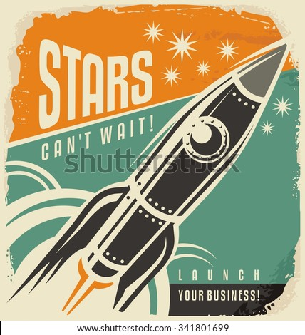 Retro poster with rocket launch. Stars can not wait creative vintage concept. Business start up motivational ad layout. Promotional banner with spaceship in the sky. - stock vector