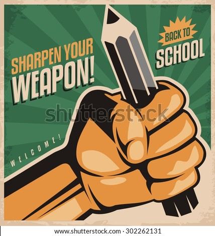 Retro school poster design concept. Sharpen your weapon and back to school creative ad template. Vintage flyer with fist holding the pencil. Unique education theme. Ready for school. - stock vector