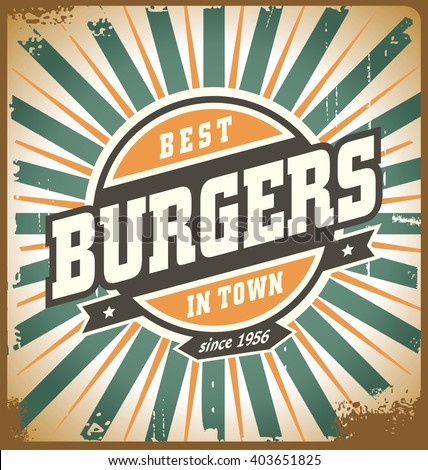 Retro style burger sign, vintage poster template, fast food restaurant background. Vintage hamburger metal sign on old scratched texture. - stock vector