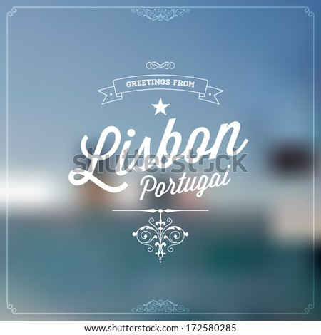 "Retro Typographical, Vintage Touristic Greeting label on blurry background ""Greetings from Lisbon, Portugal"", Vector design. - stock vector"