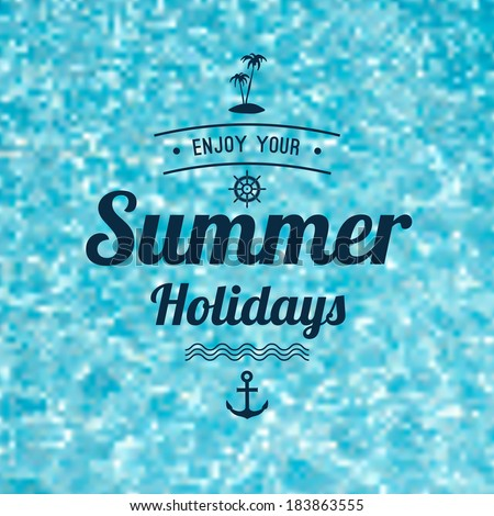 Retro Typography. Summer Holidays Label in water background. Vector design elements. - stock vector