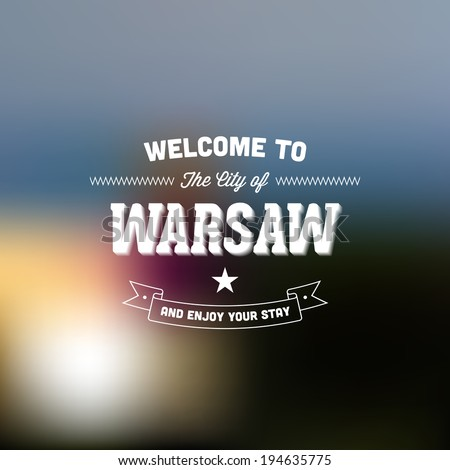 "Retro Typography. Travel label on blurry background - ""Welcome to the city of Warsaw, and enjoy your stay"". Vector design.  - stock vector"